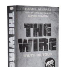 Libros de segunda mano: THE WIRE. TRUTH BE TOLD - ÁLVAREZ, RAFAEL Y OTROS. Lote 179127186