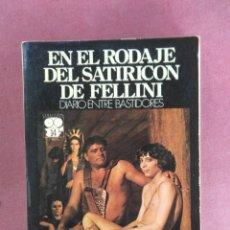 Libros de segunda mano: N EL RODAJE DEL SATIRICON DE FELLINI. DIARIO ENTRE BASTIDORES - E. LANOUETTE HUGHES - 1ªED. 1977. Lote 179155880