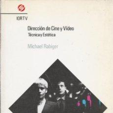 Libros de segunda mano: DIRECCIÓN DE CINE Y VÍDEO. TÉCNICA Y ESTÉTICA, MICHAEL RABIGER. Lote 179193472