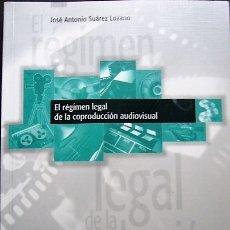 Libros de segunda mano: JOSE ANTONIO SUÁREZ LOZANO - EL RÉGIMEN LEGAL DE LA COPRODUCCIÓN AUDIOVISUAL. Lote 179203396