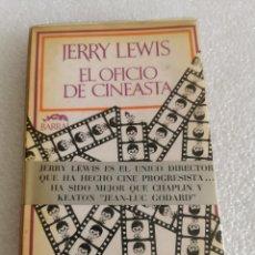 Libros de segunda mano: JERRY LEWIS. EL OFICIO DE CINEASTA. SEIX BARRAL. PRIMERA EDICION. Lote 179385376