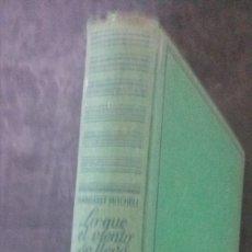 Libros de segunda mano: LO QUE EL VIENTO SE LLEVÓ-MARGARET MITCHELL-(AYMÁ EDITOR-1947). Lote 179529191