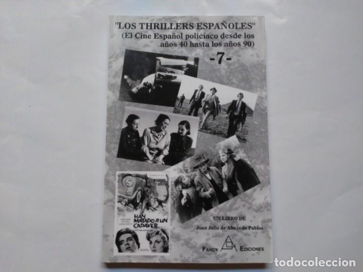 LOS THRILLERS ESPAÑOLES 7 JUAN JULIO DE ABAJO DE PABLOS FANCY EDICIONES (Libros de Segunda Mano - Bellas artes, ocio y coleccionismo - Cine)