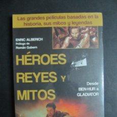 Libros de segunda mano: PRECINTADO CINE HEROES REYES Y MITOS LAS GRANDES PELICULAS BASADAS EN LA HISTORIA SUS MITOS Y LEY. Lote 180074266