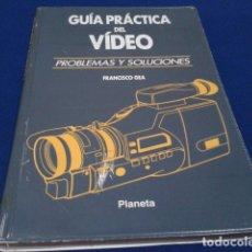 Libros de segunda mano: LIBRO GUIA PRACTICA DEL VIDEO ( PROBLEMAS Y SOLUCIONES ) 1992 EDITORIAL PLANETA. Lote 180115763