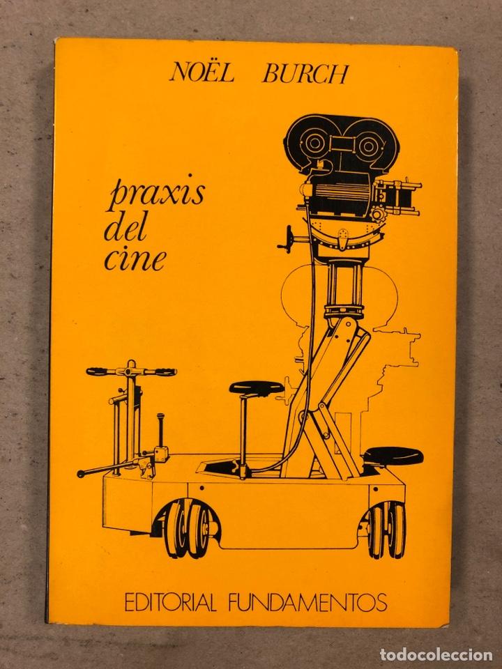 PRAXIS DEL CINE. NOËL BURCH. EDITORIAL FUNDAMENTOS 1970. 188 PÁGINAS. (Libros de Segunda Mano - Bellas artes, ocio y coleccionismo - Cine)