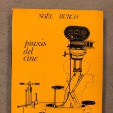 Libros de segunda mano: PRAXIS DEL CINE. NOËL BURCH. EDITORIAL FUNDAMENTOS 1970. 188 PÁGINAS.. Lote 180429055