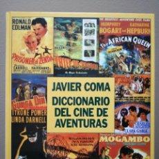 Libros de segunda mano: DICCIONARIO DEL CINE DE AVENTURAS - JAVIER COMA - PLAZA & JANES. Lote 180493051