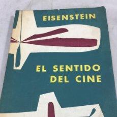 Libros de segunda mano: SERGEI M. EISENSTEIN. EL SENTIDO DEL CINE. BUENOS AIRES: LA REJA, 1958. Lote 180951802
