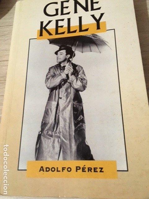 GENE KELLY. ADOLFO PEREZ. (Libros de Segunda Mano - Bellas artes, ocio y coleccionismo - Cine)