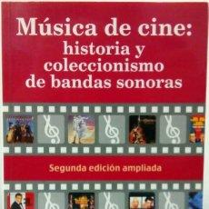 Libros de segunda mano: HERIBERTO Y SERGIO NAVARRO ARRIOLA - MÚSICA DE CINE: HISTORIA Y COLECCIONISMO DE BANDAS SONORAS.. Lote 181514087