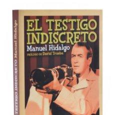 Libros de segunda mano: EL TESTIGO INDISCRETO - HIDALGO, MANUEL. Lote 181747612