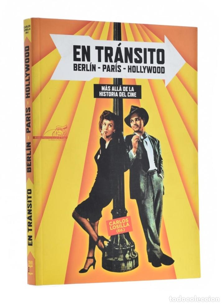 EN TRÁNSITO: BERLÍN-PARÍS-HOLLYWODD. MÁS ALLÁ DE LA HISTORIA DEL CINE - LOSILLA, CARLOS (ED.) (Libros de Segunda Mano - Bellas artes, ocio y coleccionismo - Cine)