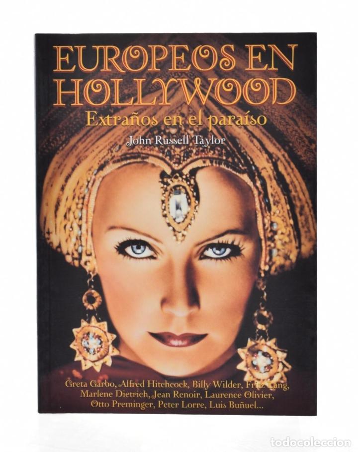 EUROPEOS EN HOLLYWOOD: EXTRAÑOS EN EL PARAÍSO. LOS EMIGRADOS A HOLLYWOOD (1933-1950) - TAYLOR, JOHN (Libros de Segunda Mano - Bellas artes, ocio y coleccionismo - Cine)