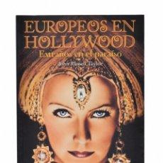 Libros de segunda mano: EUROPEOS EN HOLLYWOOD: EXTRAÑOS EN EL PARAÍSO. LOS EMIGRADOS A HOLLYWOOD (1933-1950) - TAYLOR, JOHN . Lote 181747622