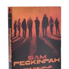 Libros de segunda mano: SAM PECKINPAH. VIDA SALVAJE - SIMMONS, CARNER. Lote 181747632