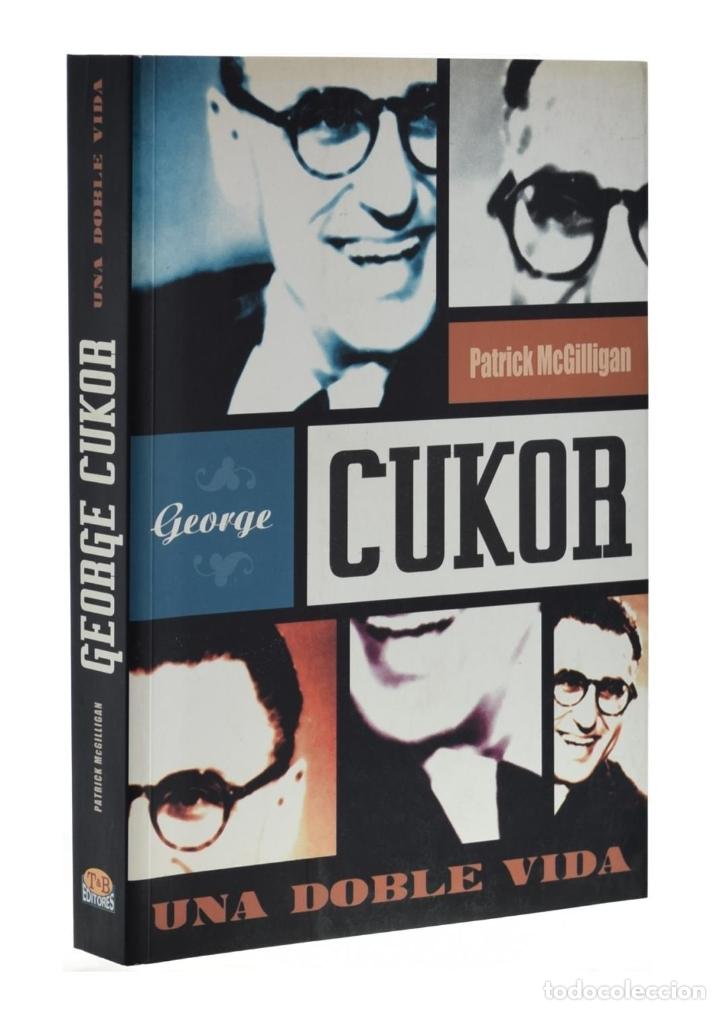 GEORGE CUKOR. UNA DOBLE VIDA - MCGILLIGAN, PATRICK (Libros de Segunda Mano - Bellas artes, ocio y coleccionismo - Cine)