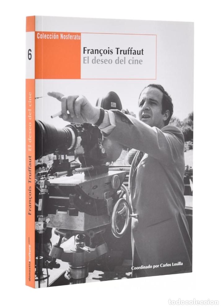 FRANÇOIS TRUFFAUT: EL DESEO DEL CINE (COLECCIÓN NOSFERATU) - LOSILLA, CARLOS (COORD.) (Libros de Segunda Mano - Bellas artes, ocio y coleccionismo - Cine)