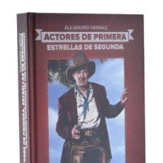 Libros de segunda mano: ACTORES DE PRIMERA, ESTRELLAS DE SEGUNDA: LOS GRANDES SECUNDARIOS DEL CINE NORTEAMERICANO - HERRÁIZ,. Lote 181747658