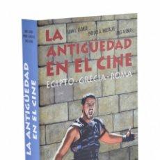 Libros de segunda mano: LA ANTIGÜEDAD EN EL CINE: EGIPTO, GRECIA, ROMA - ALONSO, JUAN J. / MASTACHE, ENRIQUE A. / ALONSO, JO. Lote 181747667