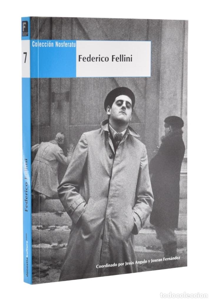FEDERICO FELLINI (COLECCIÓN NOSFERATU) - ANGULO, JESÚS / FERNÁNDEZ, JOXEAN (COORDS.) (Libros de Segunda Mano - Bellas artes, ocio y coleccionismo - Cine)