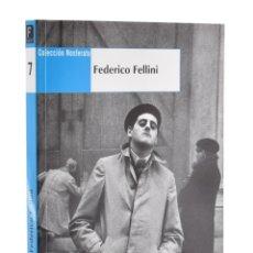 Libros de segunda mano: FEDERICO FELLINI (COLECCIÓN NOSFERATU) - ANGULO, JESÚS / FERNÁNDEZ, JOXEAN (COORDS.). Lote 181747672