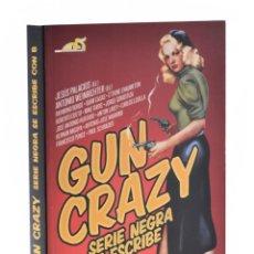 Libros de segunda mano: GUN CRAZY. SERIE NEGRA SE ESCRIBE CON B - PALACIOS, JESÚS / WEINRICHTER, ANTONIO (EDS.). Lote 181747682