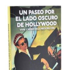 Libros de segunda mano: UN PASEO POR EL LADO OSCURO DE HOLLYWOOD. VIVIR Y MORIR EN LA MECA DEL CINE - PRIETO, MIGUEL ÁNGEL. Lote 181747687
