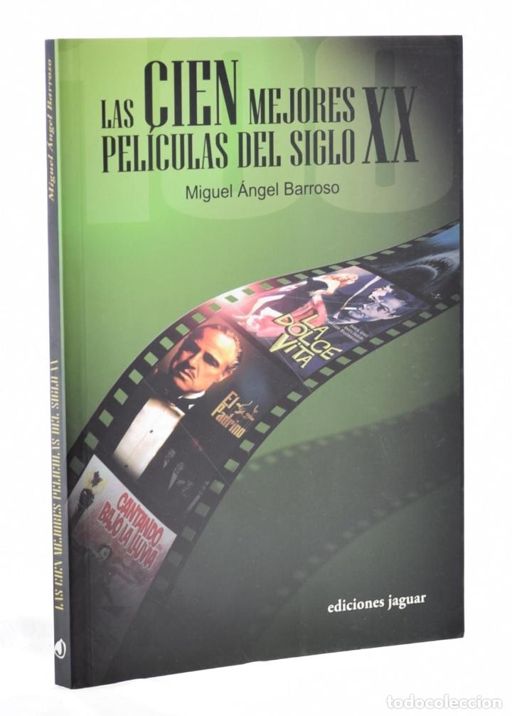 LAS CIEN MEJORES PELÍCULAS DEL SIGLO XX - BARROSO, MIGUEL ÁNGEL (Libros de Segunda Mano - Bellas artes, ocio y coleccionismo - Cine)