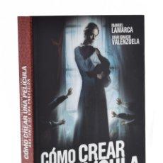 Libros de segunda mano: CÓMO CREAR UNA PELÍCULA. ANATOMÍA DE UNA PROFESIÓN - LAMARCA, MANUEL / VALENZUELA, JUAN IGNACIO. Lote 181747702
