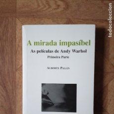 Libros de segunda mano: ALBERTE PAGÁN - A MIRADA IMPASÍBEL - AS PELÍCULAS DE ANDY WARHOL. Lote 181986035