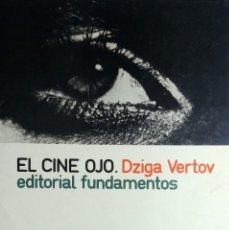 Libros de segunda mano: EL CINE OJO : TEXTOS Y FUNDAMENTOS / DZIGA VERTOV. EDITORIAL FUNDAMENTOS, 1974. (ARTE. CINE ; 52). . Lote 182072312