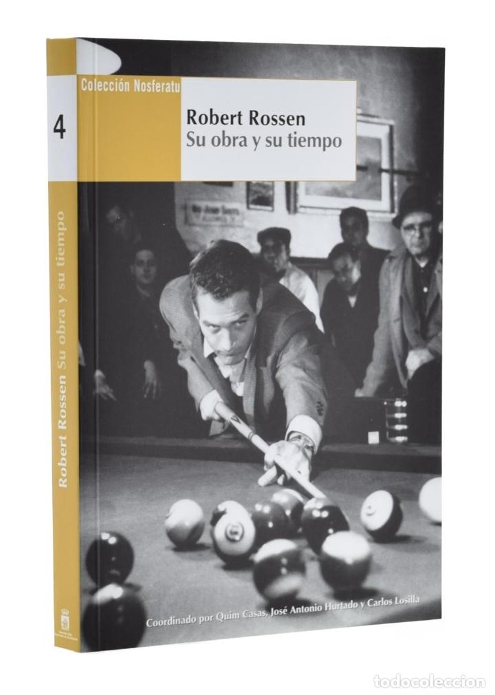 ROBERT ROSSEN: SU OBRA Y SU TIEMPO (COLECCIÓN NOSFERATU) - LOSILLA, CARLOS (COORD.) (Libros de Segunda Mano - Bellas artes, ocio y coleccionismo - Cine)