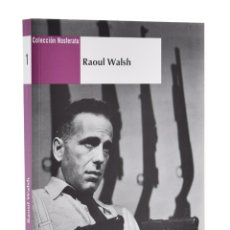 Libros de segunda mano: RAOUL WALSH (COLECCIÓN NOSFERATU) - LATORRE, JOSÉ MARÍA (COORD.). Lote 182334401