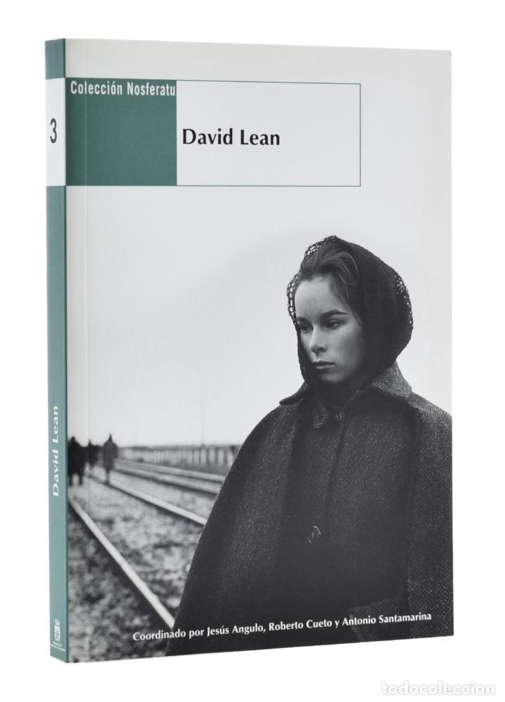 DAVID LEAN (COLECCIÓN NOSFERATU) - ANGULO, JESÚS / CUETO, ROBERTO / SANTAMARINA, ANTONIO (COORD.) (Libros de Segunda Mano - Bellas artes, ocio y coleccionismo - Cine)
