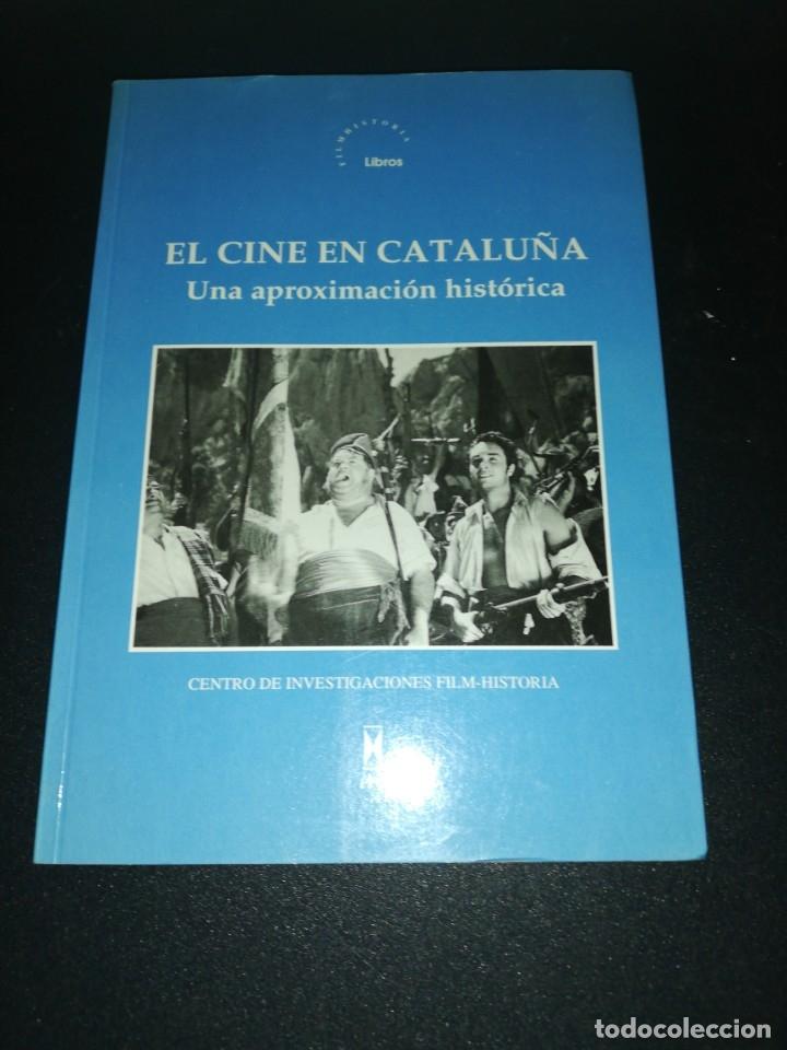EL CINE EN CATALUÑA UNA APROXIMACIÓN HISTÓRICA, PRÓLOGO ALEX GORINA (Libros de Segunda Mano - Bellas artes, ocio y coleccionismo - Cine)