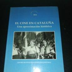 Libros de segunda mano: EL CINE EN CATALUÑA UNA APROXIMACIÓN HISTÓRICA, PRÓLOGO ALEX GORINA. Lote 182551275