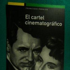 Libros de segunda mano: EL CARTEL CINEMATOGRAFICO-FRANCISCO PERALES-HISTORIA DEL CINE EN ANDALUCIA Y ESPAÑOL-1999-1ª EDICION. Lote 182888736