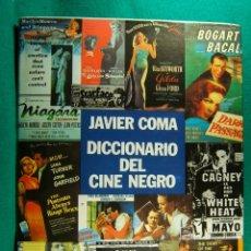 Libros de segunda mano: DICCIONARIO DEL CINE NEGRO-JAVIER COMA-PRIMER LIBRO DEDICADO A INVENTARIAR ESTE GENERO-1990. . Lote 182890812