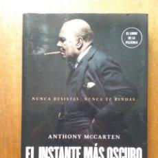 Libros de segunda mano: EL INSTANTE MAS OSCURO, EL LIBRO DE LA PELICULA, ANTHONY MCCARTEN, WINSTON CHURCHILL EN MAYO DE 1940. Lote 183007176