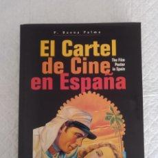 Libros de segunda mano: EL CARTEL DE CINE EN ESPAÑA 1910-1965. CON DEDICATORIA DE P BAENA PALMA. LIBRO. Lote 183171760