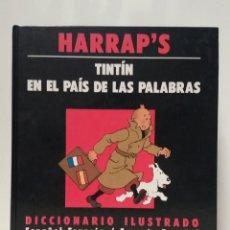 Libros de segunda mano: TINTIN EN EL PAIS DE LAS PALABRAS, DICCIONARIO ILUSTRADO ESPAÑOL FRANCES. Lote 183374522