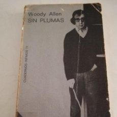 Libros de segunda mano: SIN PLUMAS (WOODY ALLEN) TUSQUETS EDITORES. Lote 183391808