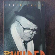 Libros de segunda mano: KEVIN LALLY: BILLY WILDER, AQUÍ UN AMIGO. Lote 183403576