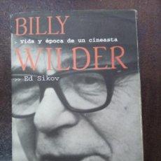 Libros de segunda mano: ED SIKOV: BILLY WILDER. VIDA Y ÉPOCA DE UN CINEASTA. Lote 183403825