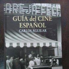 Libros de segunda mano: CARLOS AGUILAR: GUÍA DEL CINE ESPAÑOL. Lote 183405755