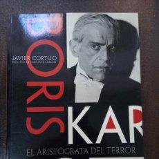 Libros de segunda mano: JAVIER CORTIJO: BORIS KARLOFF, EL ARISTÓCRATA DEL TERROR. Lote 183406876