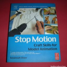 Libros de segunda mano: STOP MOTION CRAFT SKILLS FOR MODEL ANIMATION SUSANNAH SHAW 264 PAGES 2008 NEW NUEVO . Lote 183445458