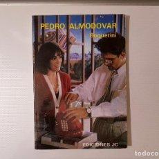 Libros de segunda mano: PEDRO ALMODOVAR - BOQUERINI - EDICIONES JC, 1989, COLECCION DIRECTORES DE CINE. Lote 183547220