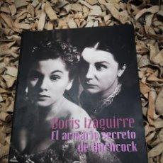 Libros de segunda mano: EL ARMARIO SECRETO DE HITCHCOCK POR BORIS IZAGUIRRE EDITORIAL ESPASA. Lote 183676438